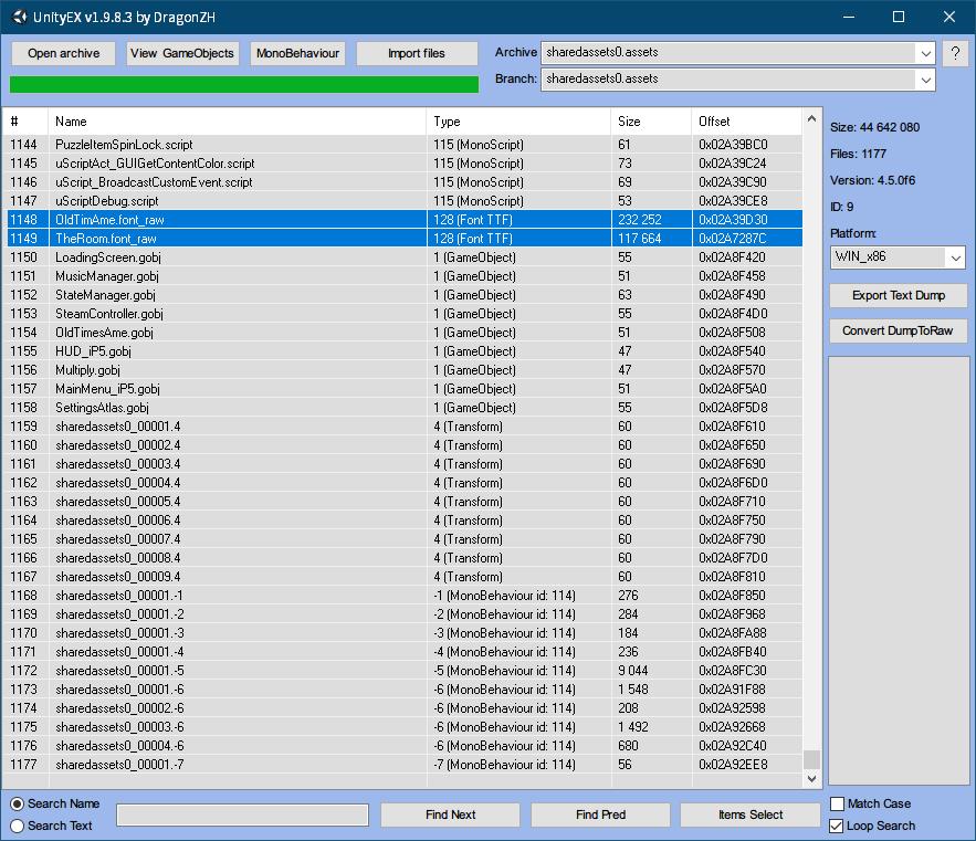 PC ゲーム The Room 日本語化メモ、PC ゲーム The Room フォント変更方法、The Room インストール先 TheRoom_Data フォルダにある sharedassets0.assets ファイルを UnityEX で開き、フォントファイル OldTimAme.font_raw と TheRoom.font_raw を右クリックから Export with convert or Raw でエクスポート