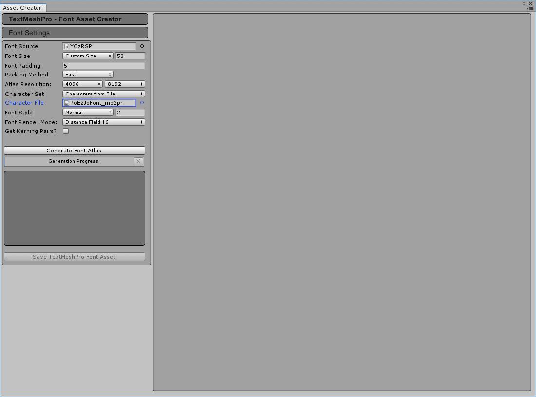 PC ゲーム Syberia 3 で日本語を表示する方法、PC ゲーム Syberia 3 用 TextMesh Pro 日本語フォント作成方法、TextMesh Pro 1.2.2 日本語フォント作成、Unity 2018.4.34.f1 のメインメニューから Window → TextMeshPro → Font Asset Creator をクリック、Font Source - YOzRSP、Font Size - Custom Size - 53、Atlas Resolution - 4096 8192、Character Set - Characters from File、Character File - PoE2JoFont_mp2pr に設定して Generate Font Atlas ボタンをクリック
