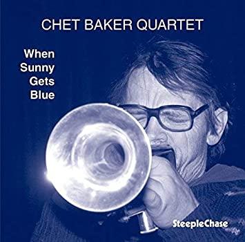 Chet Baker When Sunny Gets Blue
