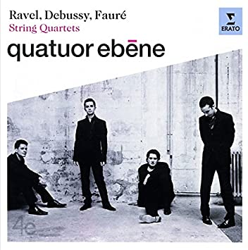 Debussy Ravel Faure_StringQ_EbeneQ