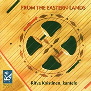 Ritva Koistinen FROM THE EASTERN LANDS