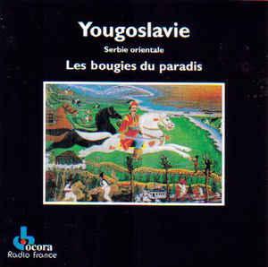 Yougoslavie serbie orientale Les bougies du paradis