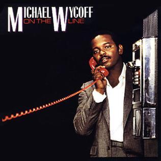 Michael Wycoff On the Line