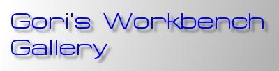 Gori's Workbench Gallery